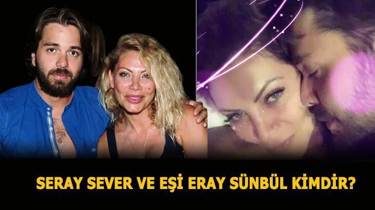Seray Sever kimdir, eşi Eray Sünbül kimdir, kaç yaşında? Seray Sever kaç yaşında, ne iş yapıyor, nereli?
