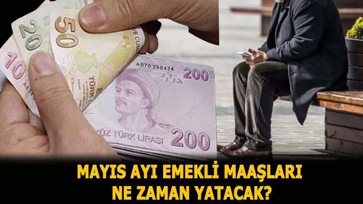 Mayıs ayı emekli maaşları ne zaman yatacak? SSK- Bağ-Kur emekli maaşları bayramdan önce ödenecek mi?