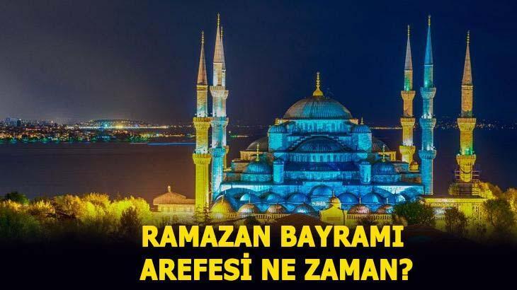 Ramazan Bayramı Arefe Günü ne zaman 2020 Arefe günü tatil mi?
