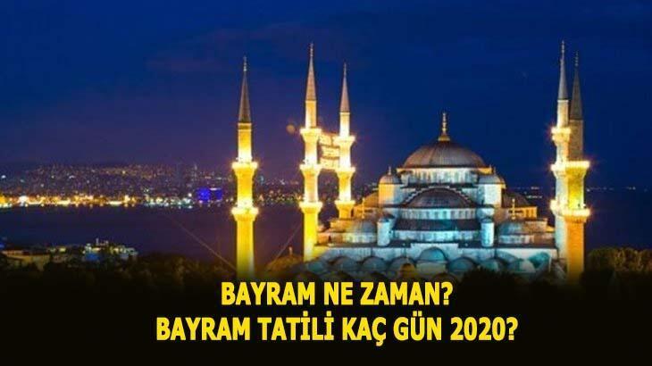 Bayram ne zaman, tatil kaç gün olacak 2020? Ramazan Bayramı ayın kaçında, hangi güne denk geliyor?