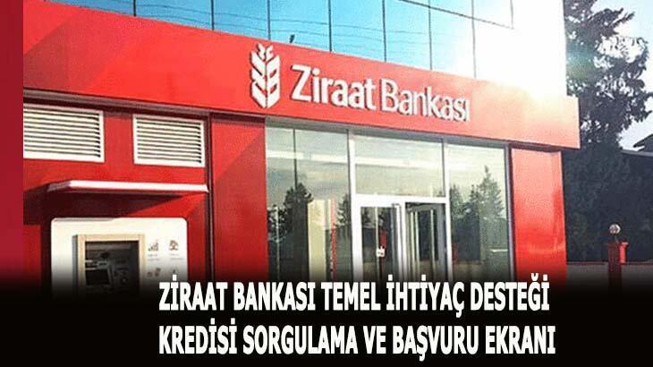 Ziraat Bankası 10 bin TL kredi başvurusu sorgulama! Ziraat Bankası temel ihtiyaç desteği kredi başvurusu nasıl yapılır?
