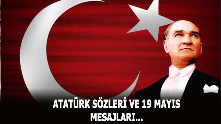19 Mayıs Atatürk sözleri ve kutlama mesajları! En güzel 19 Mayıs mesajı, resimli sözler ve şiirler 2020...