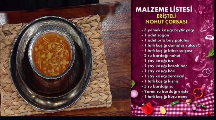 Erişteli nohut çorbası nasıl yapılır? Erişteli nohut çorbası tarifi ve malzemeleri nedir?