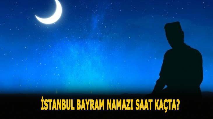 İstanbul'da bayram namazı saat kaçta 2020? İşte Diyanet İstanbul bayram namazı vakti...