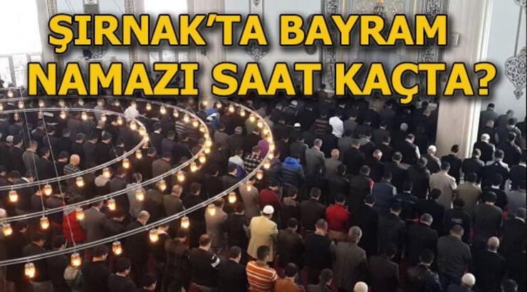 Şırnak Bayram namazı saat kaçta kılınacak? 24 Mayıs Şırnak'ta bayram namazı vakti ne zaman 2020?