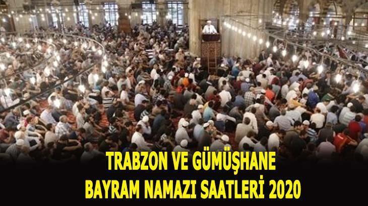 Trabzon ve Gümüşhane bayram namazı vakitleri 2020! Trabzon ve Gümüşhane'de bayram namazı saat kaçta?