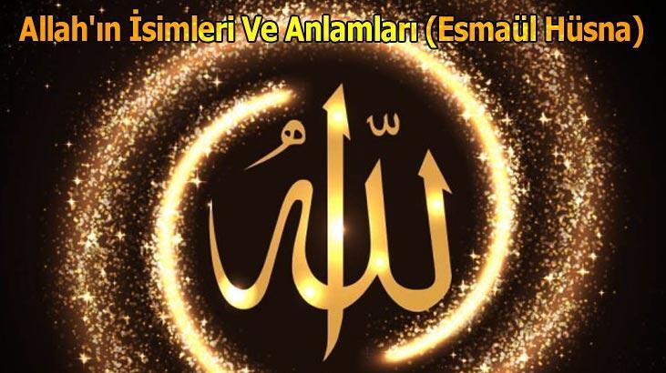 Allah'ın İsimleri Okunuşu - Esmaül Hüsna İsimleri ve Türkçe Anlamları