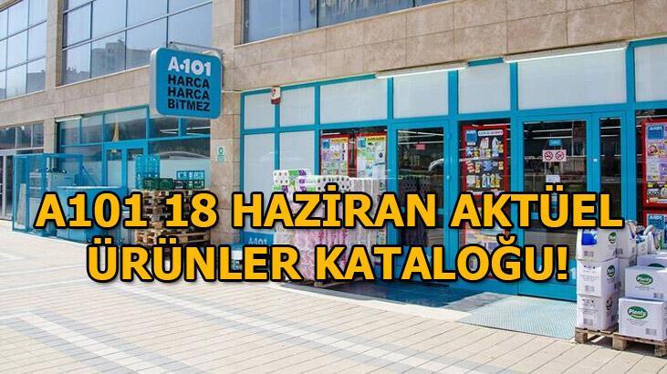 A101 mağazaları saat kaçta açılıyor/kapanıyor? 18 Haziran A101 aktüel ürünler kataloğunda bu hafta hangi ürünler var?