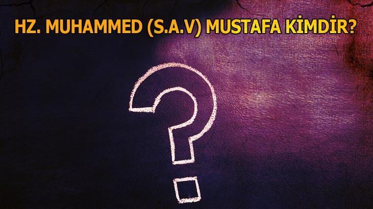 Hz. Muhammed (S.a.v) Mustafa Kimdir? Kısaca Peygamberimizin Hayatı Ve Sözleri