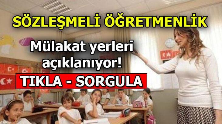 Sözleşmeli Öğretmen mülakat yeri sorgula : giris.turkiye.gov.tr/Giris/   Sözlü sınavlar ne zaman başlıyor?