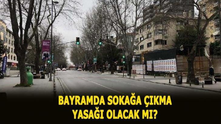 2020 Kurban Bayramı'nda sokağa çıkma yasağı olacak mı? Bayramda sokağa çıkma yasağı var mı, Kurban Bayram ne zaman?