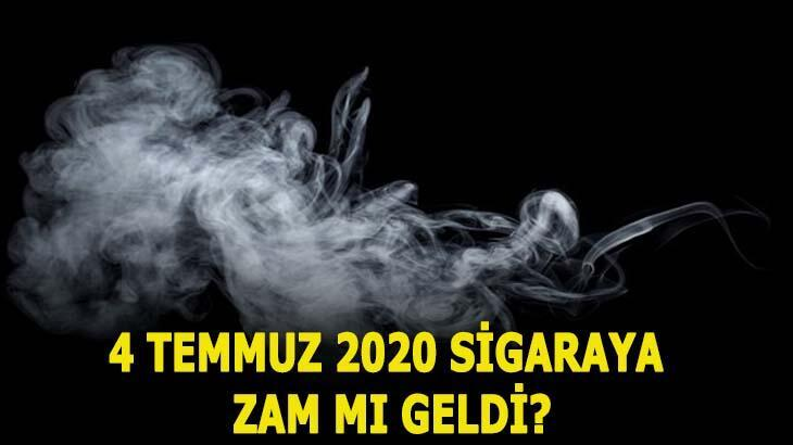 Sigaraya zam geldi mi 4 Temmuz 2020? Son dakika sigara fiyatları arttı mı?
