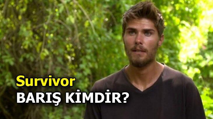 Survivor Barış'ın boyu kaç? Survivor Barış kaç yaşında?