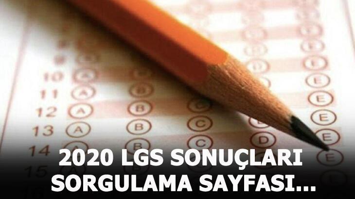 2020 LGS sonuçları saat kaçta, nerede ve ne zaman açıklanacak? LGS sınav sonuçları sorgulama sayfası...