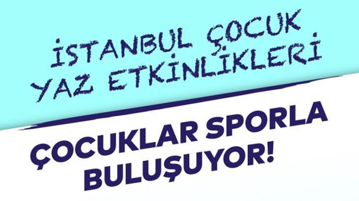 Spor İstanbul'dan çocuklar için yaz spor etkinlikleri