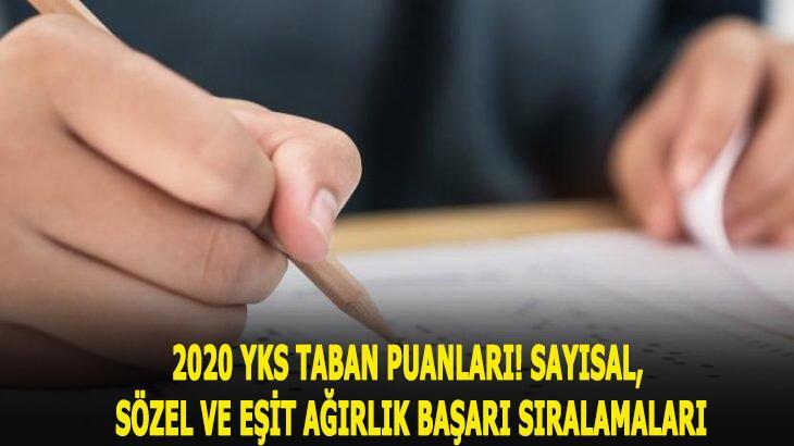 2020 YKS taban puanları ve başarı sıralamaları! 2 ve 4 yıllık Sözel, sayısal ile eşit ağırlık taban puanları 2019...