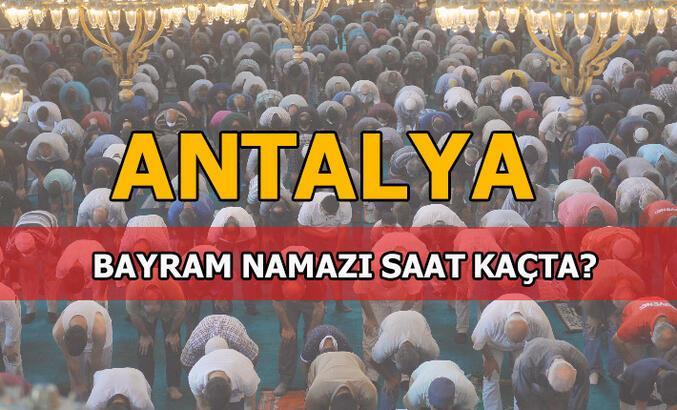 Antalya'da bayram namazı saat kaçta kılınacak? 2020 Diyanet Antalya Bayram namazı saati...