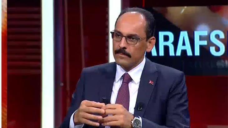 Kalın'dan CNN Türk'te önemli açıklamalar: Güveni sarsan Yunanistan tarafıdır