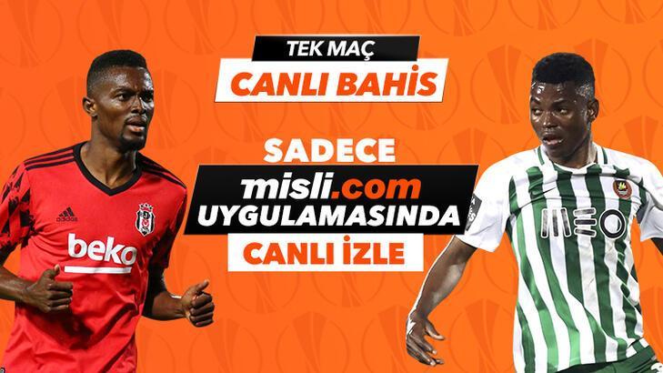 Beşiktaş- Rio Ave canlı bahis heyecanı Misli.com'da