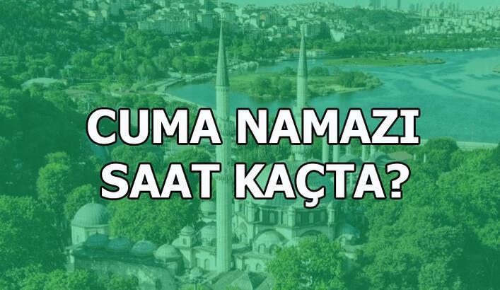 25 Eylül Cuma namazı kaçta? Cuma namazı saati İstanbul, Ankara, İzmir Diyanet