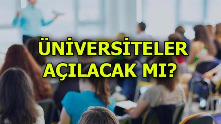 Üniversiteler açılacak mı, üniversiteler ne zaman açılacak? (2020-2021)