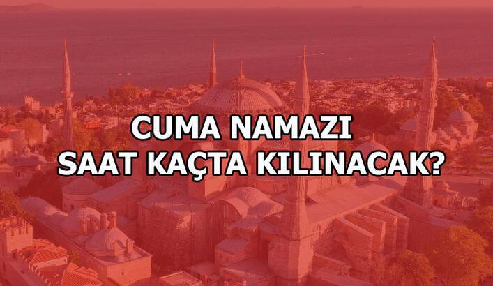 Cuma saati İstanbul, Ankara, İzmir   9 Ekim Cuma namazı saat kaçta?