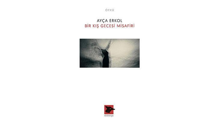 """Ayça Erkol'un öykü kitabı """"Bir Kış Gecesi Misafiri""""  Okurla Buluşuyor"""