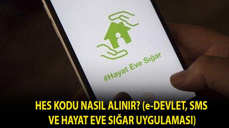 HES kodu nasıl alınır? SMS, e-Devlet ve Hayat Eve Sığar uygulaması HES kodu alma ekranı için TIKLA!