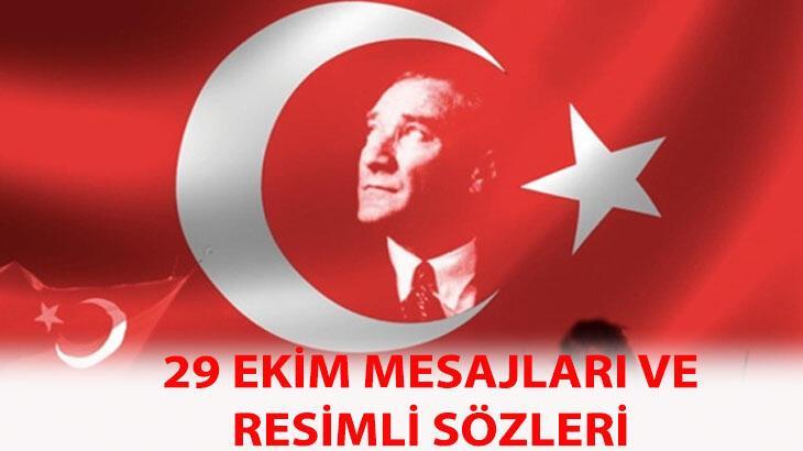 En güzel 29 Ekim mesajları ve Atatürk sözleri! Yeni, resimli, uzun-kısa 29 Ekim Cumhuriyet Bayramı mesajları ve paylaşımları...