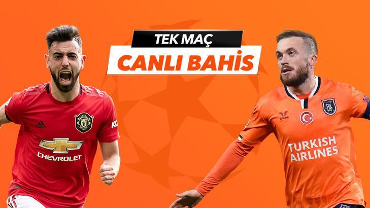 Manchester United- Başakşehir canlı bahis heyecanı Misli.com'da
