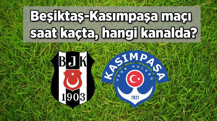 Beşiktaş-Kasımpaşa maçı bu akşam saat kaçta hangi kanalda? Muhtemel 11'ler...
