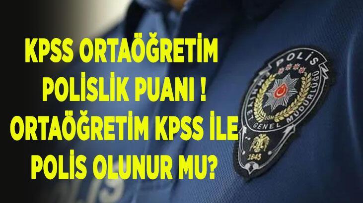 KPSS ortaöğretim polislik puanları! Ortaöğretim KPSS ile polis olunur mu?