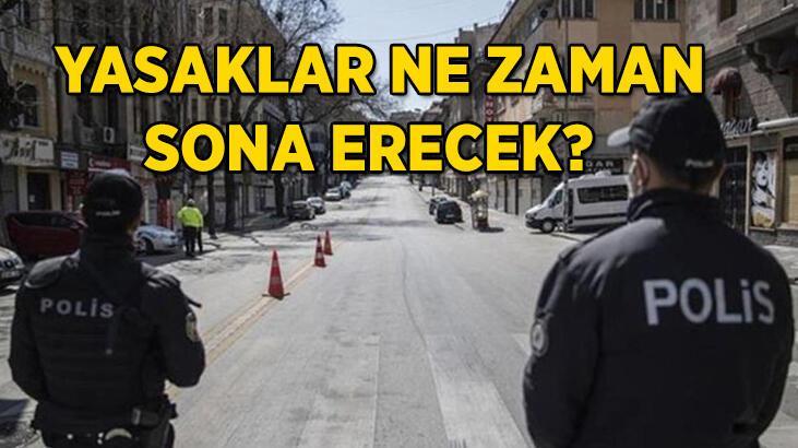 Hafta sonu, hafta içi sokağa çıkma yasakları ne zaman sona erecek? Yasaklar bitecek mi, kaldırılacak mı?