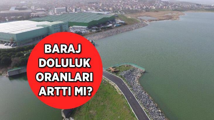 3 gün süren yağışlar baraj doluluk oranlarını nasıl etkiledi? İstannbul'da baraj doluluk oranları kaça yükseldi?