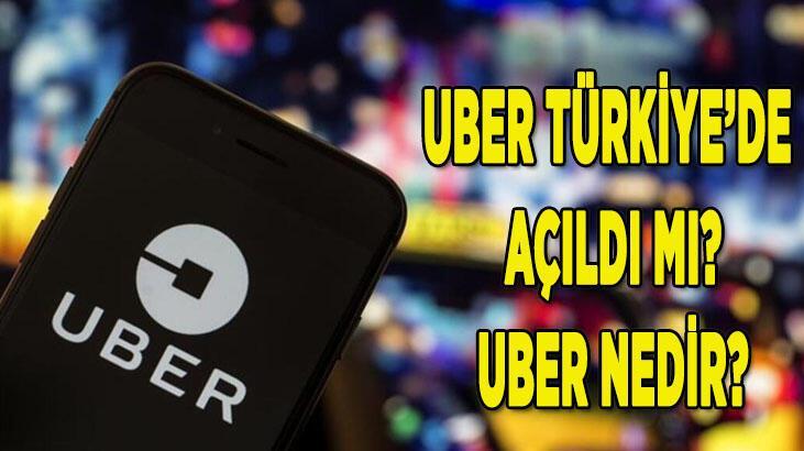 Uber Türkiye'de açıldı mı? Uber taksi nedir?