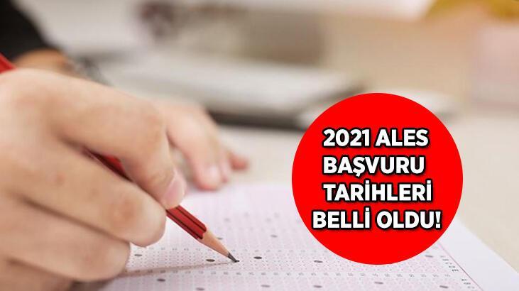 2021 ALES başvuruları hangi tarihler arasında alınacak? ALES başvuru tarihleri açıklandı