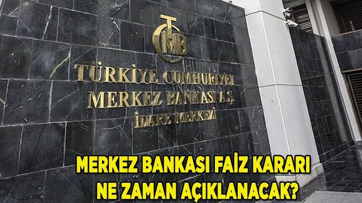Merkez bankası faiz kararı ne olacak, ne zaman açıklanacak? Merkez Bankası toplantısı saat kaçta?
