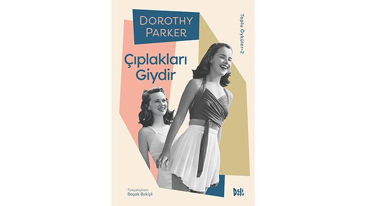 """Dorothy Parker ''Toplu Öyküler""""i ile ilk kez Türkçede"""