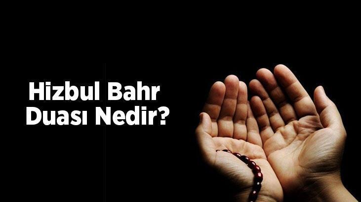 Hizbul Bahr Duası Nedir? Hizbul Bahr Duasının Türkçe Okunuşu Ve Arapça Yazılışı
