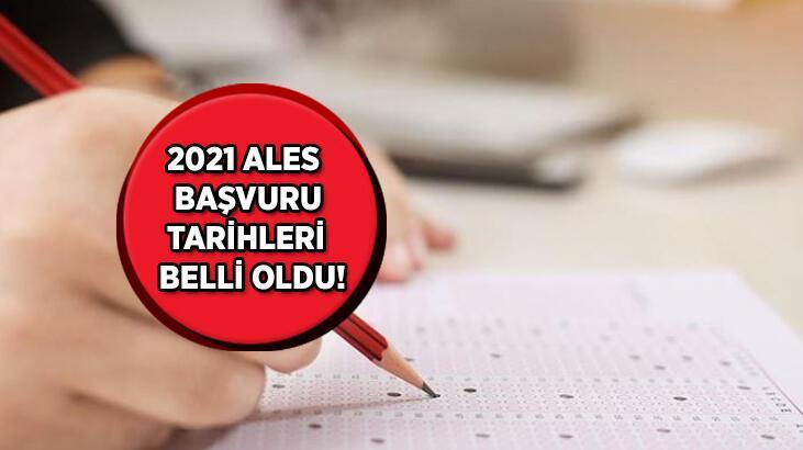2021 ALES başvuruları ne zaman alınacak? 2021 ALES sınav tarihi açıklandı mı?
