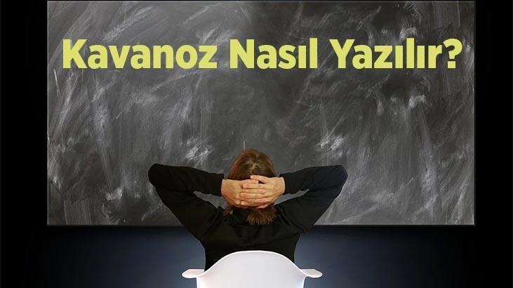 Kavanoz Nasıl Yazılır? Tdk'ya Göre Kavonoz Kelimesinin Doğru Yazılışı Nedir?