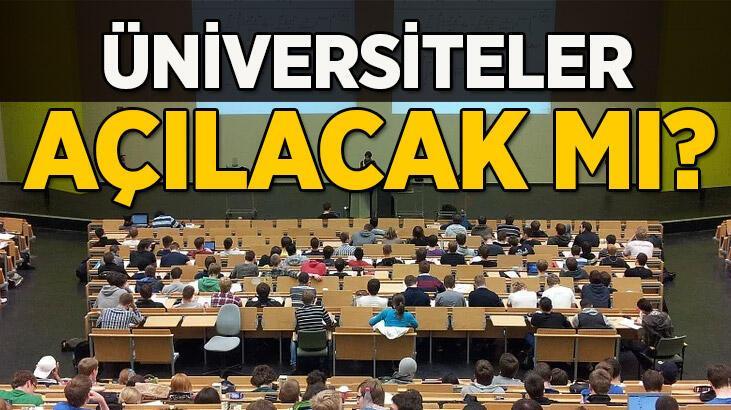 Üniversiteler açılacak mı, ne zaman açılacak? Son Dakika: Üniversitelerin açılış tarihi belli oldu mu?