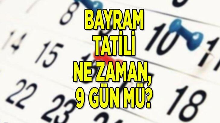 Bayram tatili ne zaman, kaç gün, 19 Mayıs ile birleşecek mi 2021? 10 Mayıs bugün tatil mi, Ramazan Bayramı tatili 9 gün mü?