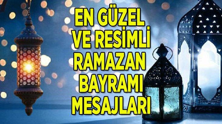 Bayram mesajları ile sözleri (yepyeni-resimli) 2021! En güzel, anlamlı, dualı, uzun, kısa, resimli Ramazan Bayramı kutlama mesajları