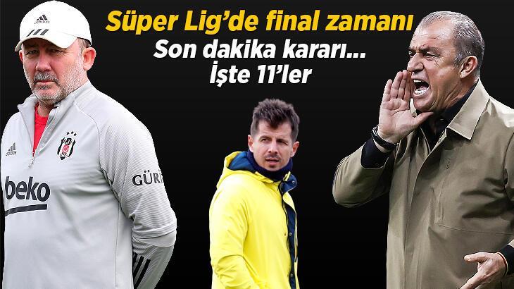 Son dakika haberi: Süper Lig'de final zamanı! İşte Galatasaray, Beşiktaş ve Fenerbahçe'nin 11'leri...