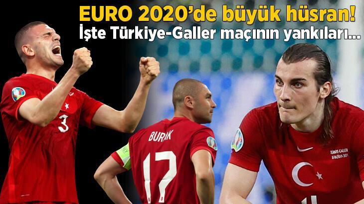Son dakika haberi: EURO 2020'de büyük hayal kırıklığı! İşte Türkiye-Galler maçının yankıları...