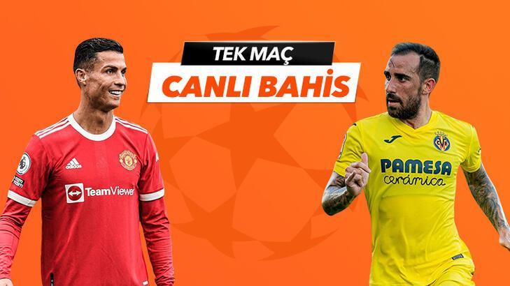 Manchester United-Villareal maçı Tek Maç ve Canlı Bahis seçenekleriyle Misli.com'da