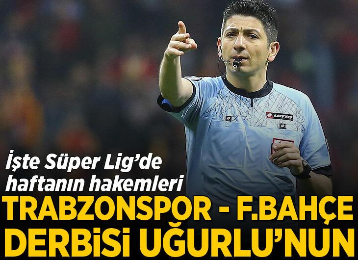 Trabzonspor - Fenerbahçe maçı Yaşar Kemal Uğurlu'nun
