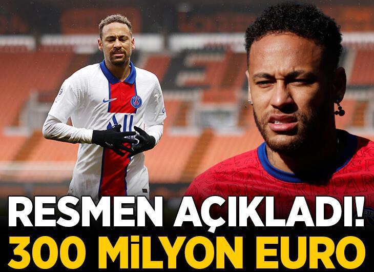 Resmen açıkladı! Neymar için 300 milyon euro