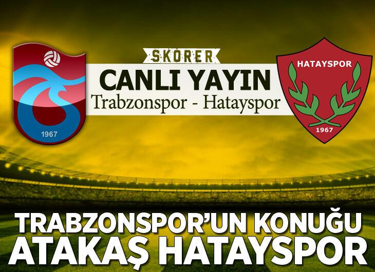 CANLI - Trabzonspor - Hatayspor
